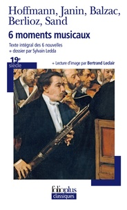 Ernst Theodor Amadeus Hoffmann et Jules Janin - 6 moments musicaux.