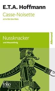 Ernst Theodor Amadeus Hoffmann - Casse-Noisette et le Roi des Rats.