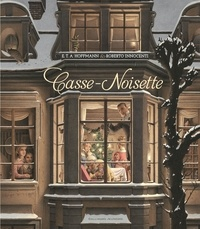 Ernst Theodor Amadeus Hoffmann et Roberto Innocenti - Casse-Noisette.