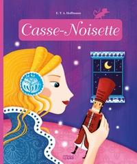 Ernst Theodor Amadeus Hoffmann - Casse-Noisette.