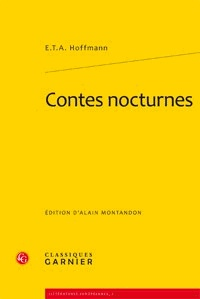 Ernst Theodor Amadeus Hoffmann - Contes nocturnes.
