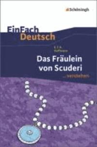 Ernst Theodor Amadeus Hoffmann et Kirsten Schulte-Köster - Das Fräulein von Scuderi. EinFach Deutsch ...verstehen.