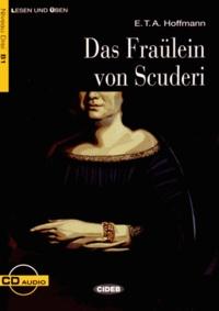 Ernst Theodor Amadeus Hoffmann - Das Fräulein von Scuderi. 1 CD audio