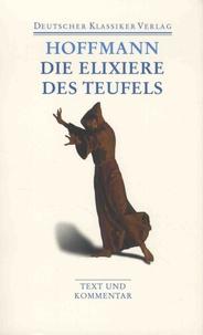 Ernst Theodor Amadeus Hoffmann - Die Elixiere des Teufels - Werke 1814-1816.