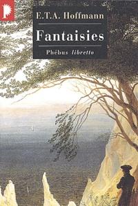 Ernst Theodor Amadeus Hoffmann - Fantaisies dans la manière de Callot.