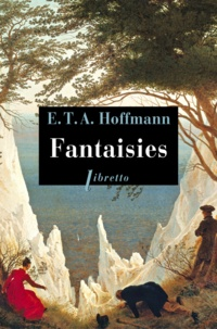 Ernst Theodor Amadeus Hoffmann - Fantaisies - Dans la manière de Callot.