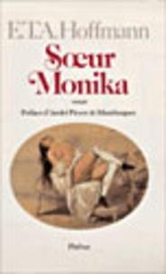 Ernst Theodor Amadeus Hoffmann - Intégrale des contes et récits / Hoffmann Tome 10 : Soeur Monika.