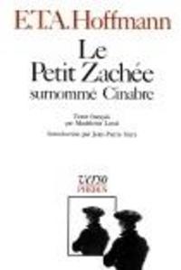 Ernst Theodor Amadeus Hoffmann - Intégrale des contes et récits / Hoffmann Tome 6 : Le Petit Zachée surnommé Cinabre - Conte.
