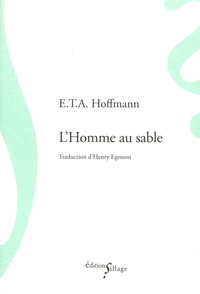 Ernst Theodor Amadeus Hoffmann - L'homme au sable.