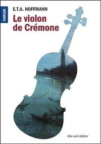 Meilleurs téléchargements de livres gratuits Le violon de Crémone  - Suivi de Les aventures de la nuit de Saint-Sylvestre 9782358840903 iBook MOBI CHM en francais