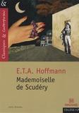 Ernst Theodor Amadeus Hoffmann - Mademoiselle de Scudéry.