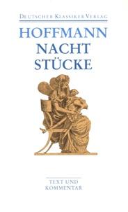 Ernst Theodor Amadeus Hoffmann - Nachtstücke - Klein Zaches ; Prinzessin Brambilla ; Werke 1816-1820.