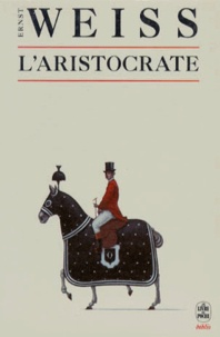 Ernst Weiss - L'aristocrate.
