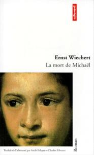 Ernst Wiechert - La mort de Michaël.