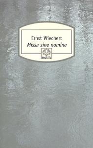 Ernst Wiechert - Missa sine nomine.