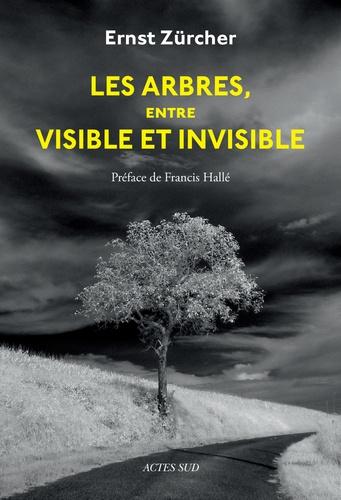 Les arbres, entre visible et invisible. S'étonner, comprendre, agir
