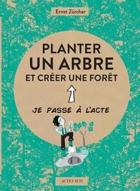 Ernst Zürcher et Caroline Attia - Planter un arbre et créer une forêt.