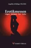 Erotikmessen - Lügen Intrigen Sex Liebe.