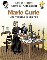 Erre Fabrice et Savoia Sylvain - Le fil de l'Histoire raconté par Ariane & Nino - Marie Curie.