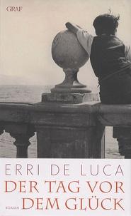 Erri De Luca - Der Tag Vor Dem Glück.