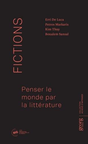 Erri De Luca et Petros Markatis - Fictions - Penser le monde par la littérature.