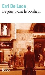 Erri De Luca - Le jour avant le bonheur.