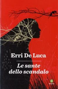 Erri De Luca - Le sante dello scandalo.