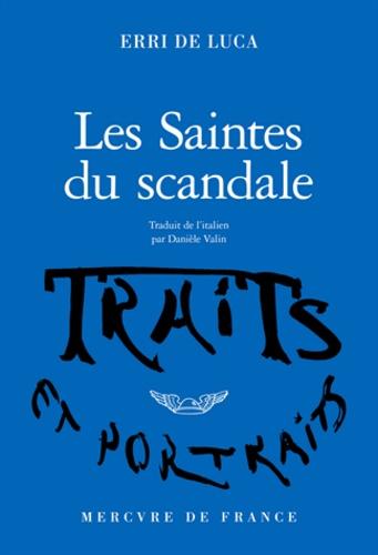 Erri De Luca - Les saintes du scandale.