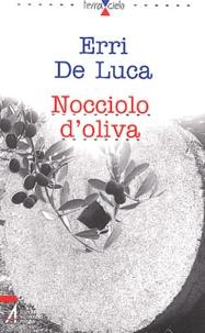 Erri De Luca - Nocciolo d'oliva.