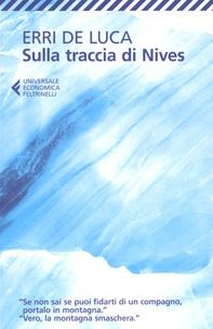 Erri De Luca - Sulla traccia di Nives.