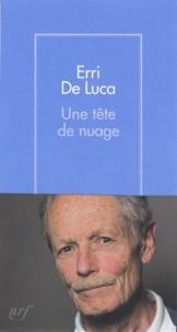Erri De Luca et Danièle Valin - Une tête de nuage.