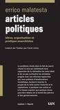 Errico Malatesta et Frank Mintz - Articles politiques - IDÉES, ORGANISATION ET PRATIQUES ANARCHISTES.