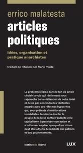 Errico Malatesta - Articles politiques - Idées, organisation et pratiques anarchistes.