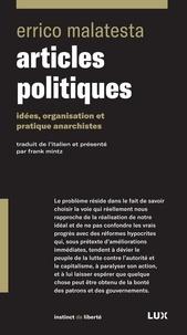 Errico Malatesta et Frank Mintz - Articles politiques - Idées, organisation et pratique anarchistes.