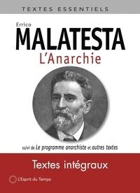 """Errico Malatesta - L'anarchie - Suivi de """"le programme anarchiste et autres textes""""."""