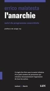 Errico Malatesta - L'anarchie - Suivi du Programme anarchiste.