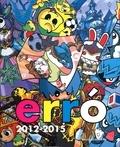 Erro - Erró 2012-2015.