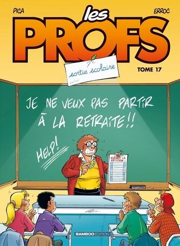 Les Profs Tome 17 Sortie scolaire
