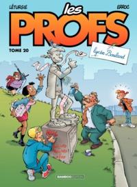 Erroc et Simon Léturgie - Les Profs Tome 20 : Lycée Boulard.