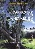 Errol Benstead - A l'approche des chevreuils - Mémoire d'un archer. Guide pratique de chasse à l'arc.