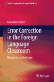 Error Correction in the Foreign Language Classroom - Reconsidering the Issues.