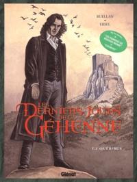 Ersel et  Ruellan - Les derniers jours de la Géhenne Tome 1 : Quéribus.