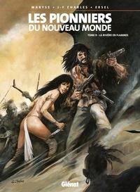 Ersel et Jean-François Charles - Les Pionniers du nouveau monde - Tome 09 - La Rivière en flammes.