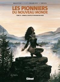 Ersel et Jean-François Charles - Les Pionniers du nouveau monde - Tome 10 - Comme le souffle d'un bison en hiver.