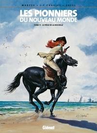 Ersel et Jean-François Charles - Les Pionniers du nouveau monde - Tome 11 - Le Piège de La Rochelle.