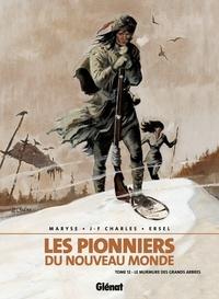 Ersel et Jean-François Charles - Les Pionniers du nouveau monde - Tome 12 - Le Murmure des grands arbres.