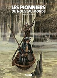 Ersel et Jean-François Charles - Les Pionniers du nouveau monde - Tome 14 - Bayou Chaouïs.