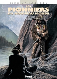 Ersel et Jean-François Charles - Les Pionniers du nouveau monde - Tome 15 - Le Choix de Crimbel.
