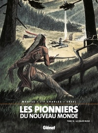 Ersel et Jean-François Charles - Les Pionniers du nouveau monde - Tome 16 - La vallée bleue.