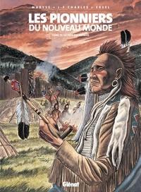 Ersel et Jean-François Charles - Les Pionniers du nouveau monde - Tome 17 - Le pays des Illinois.